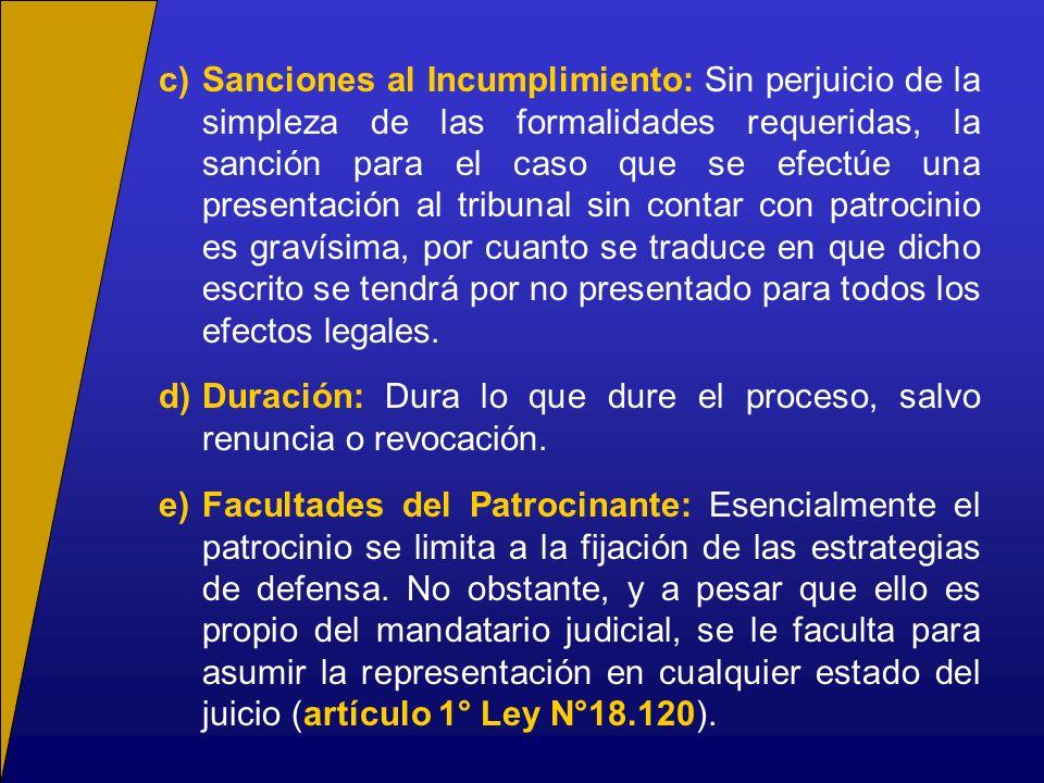 h)Efectos del Mandato: Constituido el mandato, desaparece del proceso la persona del mandante, por lo que todas las actuaciones del proceso, así como, sus notificaciones deben practicarse al mandatario.