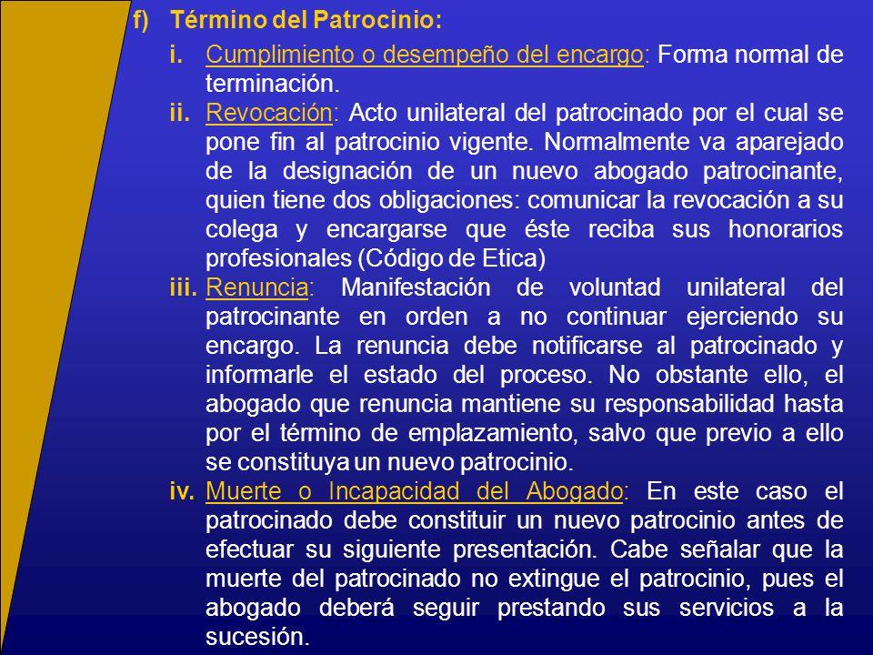 i)Termino del Mandato: i.Cumplimiento o desempeño del encargo: Forma normal de terminación.