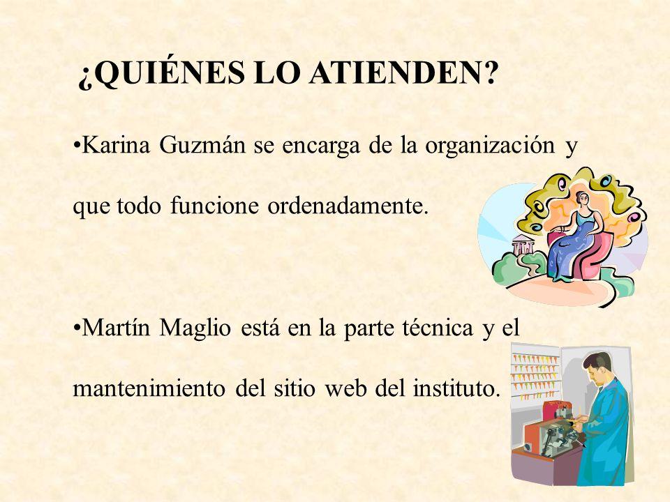 Karina Guzmán se encarga de la organización y que todo funcione ordenadamente. Martín Maglio está en la parte técnica y el mantenimiento del sitio web