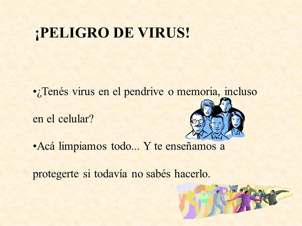 ¿Tenés virus en el pendrive o memoria, incluso en el celular? Acá limpiamos todo... Y te enseñamos a protegerte si todavía no sabés hacerlo. ¡PELIGRO