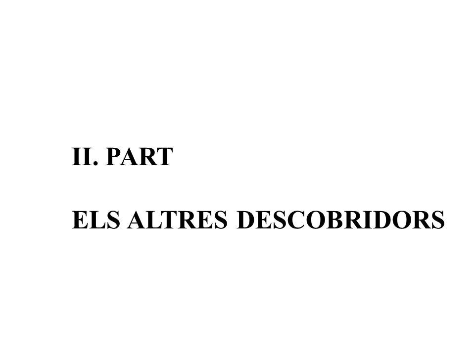 II. PART ELS ALTRES DESCOBRIDORS