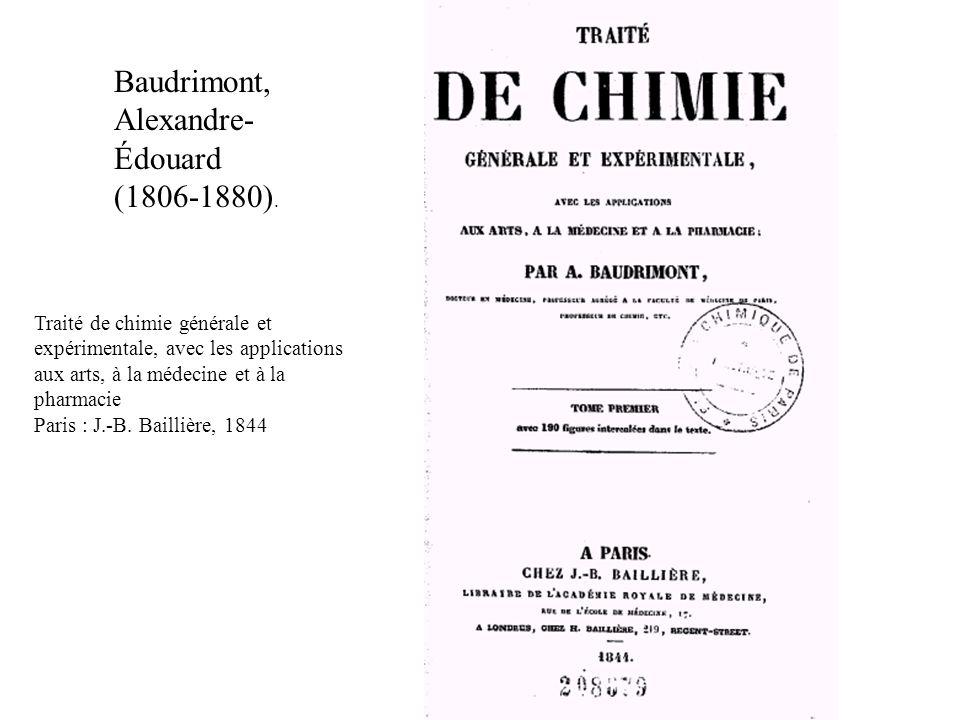 Baudrimont, Alexandre- Édouard (1806-1880).