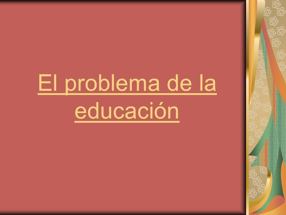 El problema de la educación