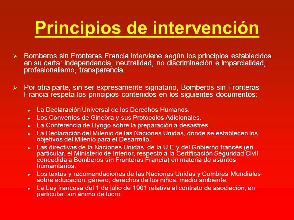 Principios de intervención Bomberos sin Fronteras Francia interviene según los principios establecidos en su carta: independencia, neutralidad, no discriminación e imparcialidad, profesionalismo, transparencia.