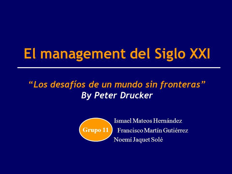 El management del Siglo XXILos desafíos de un mundo sin fronteras By Peter Drucker Ismael Mateos Hernández Francisco Martín Gutiérrez Noemí Jaquet Sol