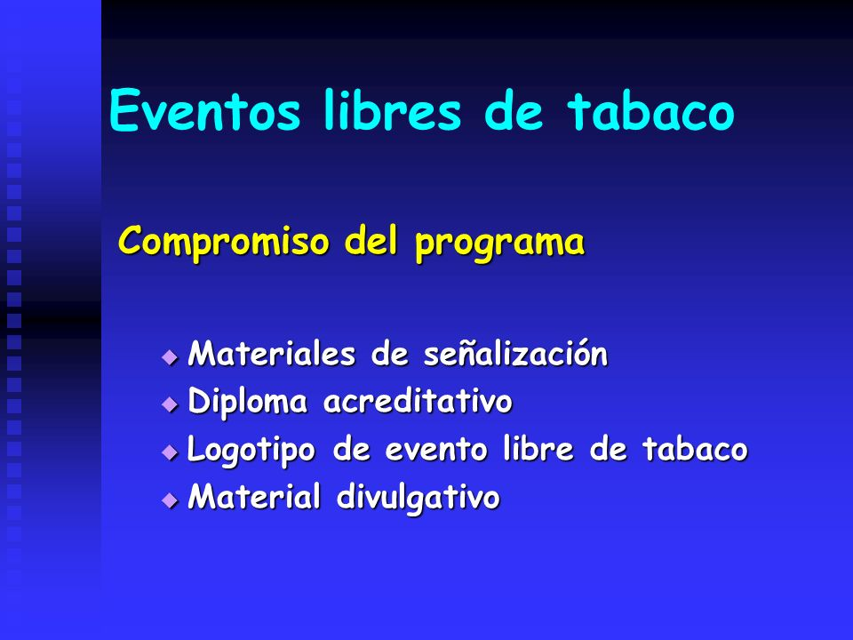 Eventos libres de tabaco Compromiso del programa Materiales de señalización Materiales de señalización Diploma acreditativo Diploma acreditativo Logot