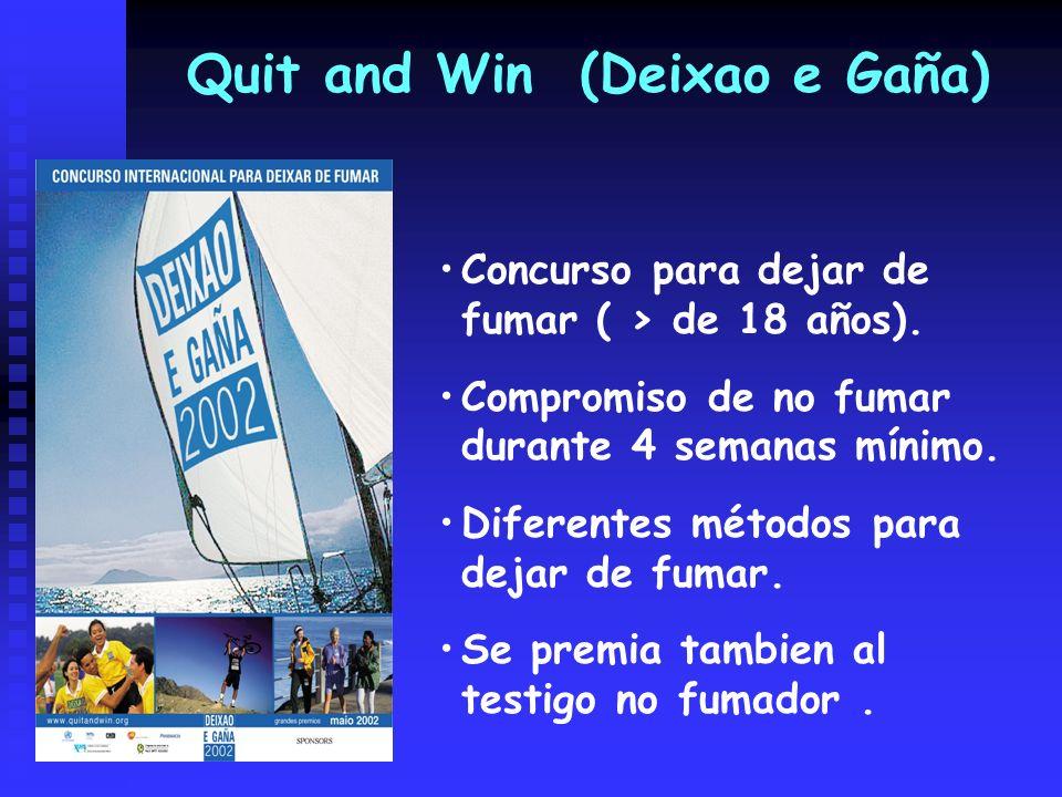 Quit and Win (Deixao e Gaña) Concurso para dejar de fumar ( > de 18 años). Compromiso de no fumar durante 4 semanas mínimo. Diferentes métodos para de