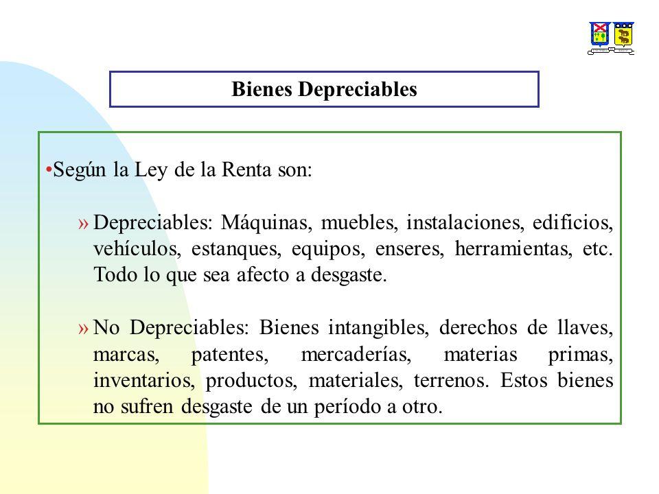 Bienes Depreciables Según la Ley de la Renta son: »Depreciables: Máquinas, muebles, instalaciones, edificios, vehículos, estanques, equipos, enseres,