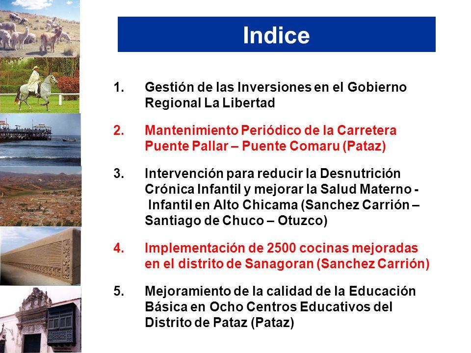 1.Gestión de las Inversiones en el Gobierno Regional La Libertad 2.Mantenimiento Periódico de la Carretera Puente Pallar – Puente Comaru (Pataz) 3.Int