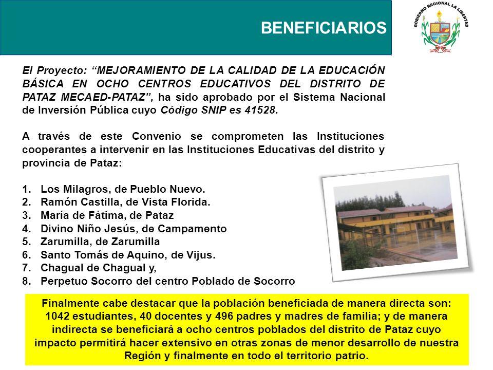 BENEFICIARIOS El Proyecto: MEJORAMIENTO DE LA CALIDAD DE LA EDUCACIÓN BÁSICA EN OCHO CENTROS EDUCATIVOS DEL DISTRITO DE PATAZ MECAED-PATAZ, ha sido ap