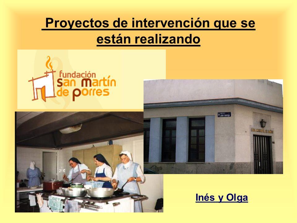 Proyectos de intervención que se están realizando Inés y Olga
