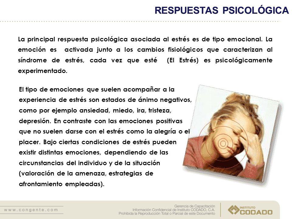 La principal respuesta psicológica asociada al estrés es de tipo emocional. La emoción es activada junto a los cambios fisiológicos que caracterizan a