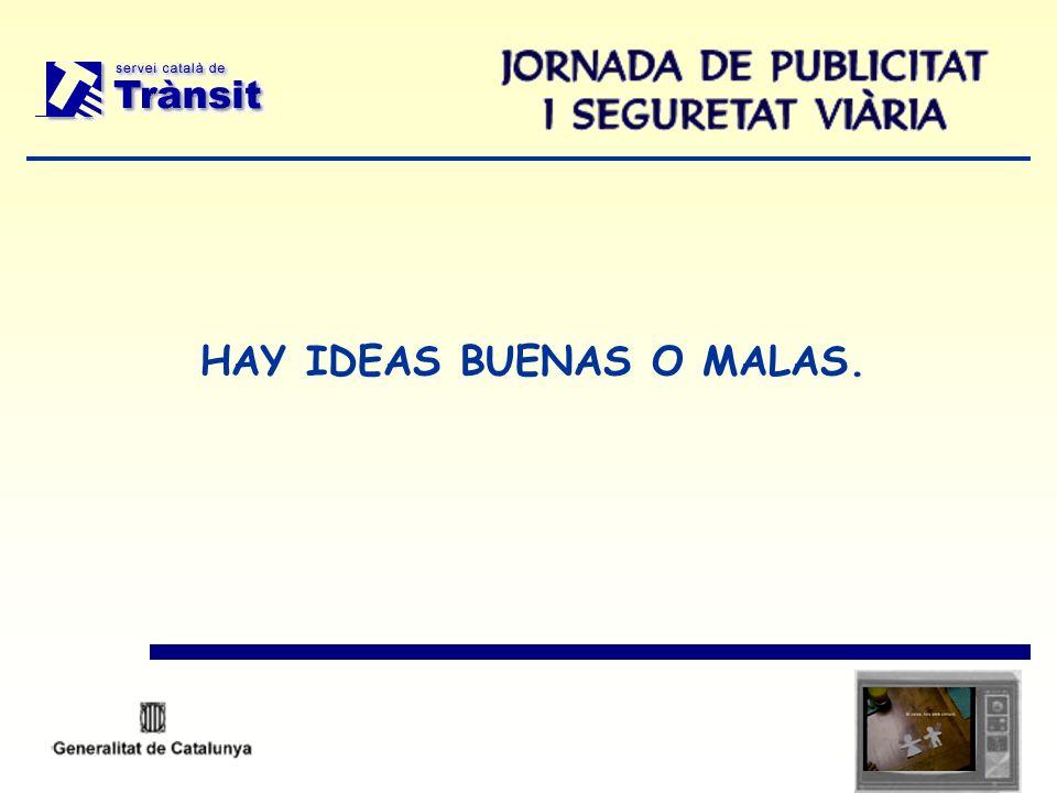 HAY IDEAS BUENAS O MALAS.