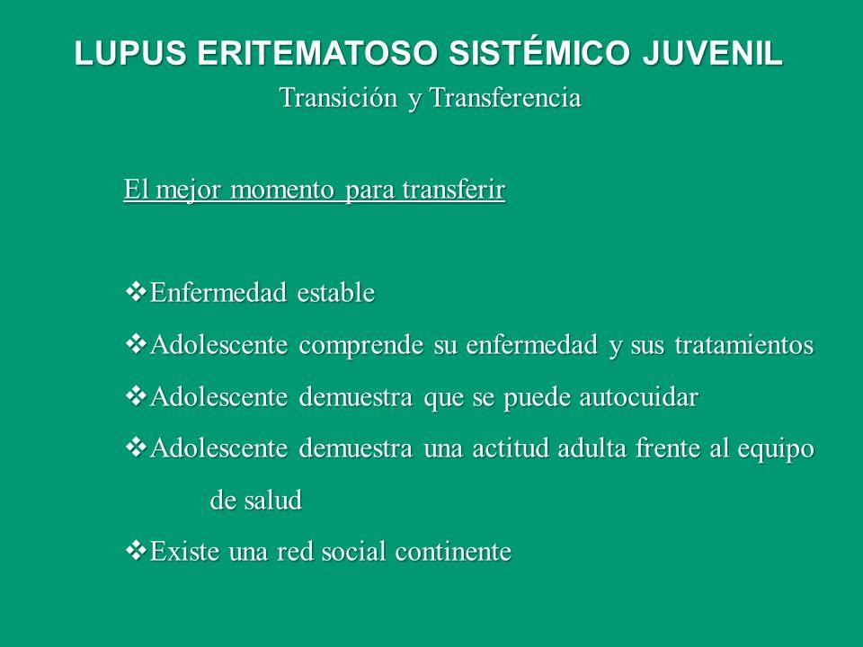 Transición y Transferencia El mejor momento para transferir Enfermedad estable Enfermedad estable Adolescente comprende su enfermedad y sus tratamient