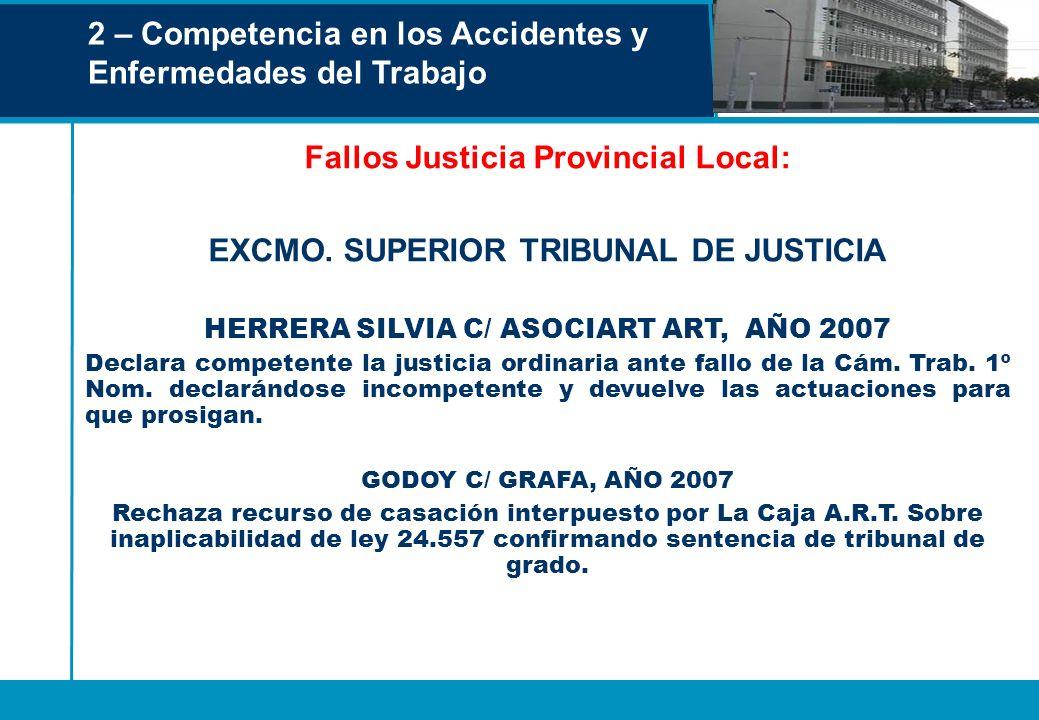 2 – Competencia en los Accidentes y Enfermedades del Trabajo Fallos Justicia Provincial Local: EXCMO. SUPERIOR TRIBUNAL DE JUSTICIA HERRERA SILVIA C/