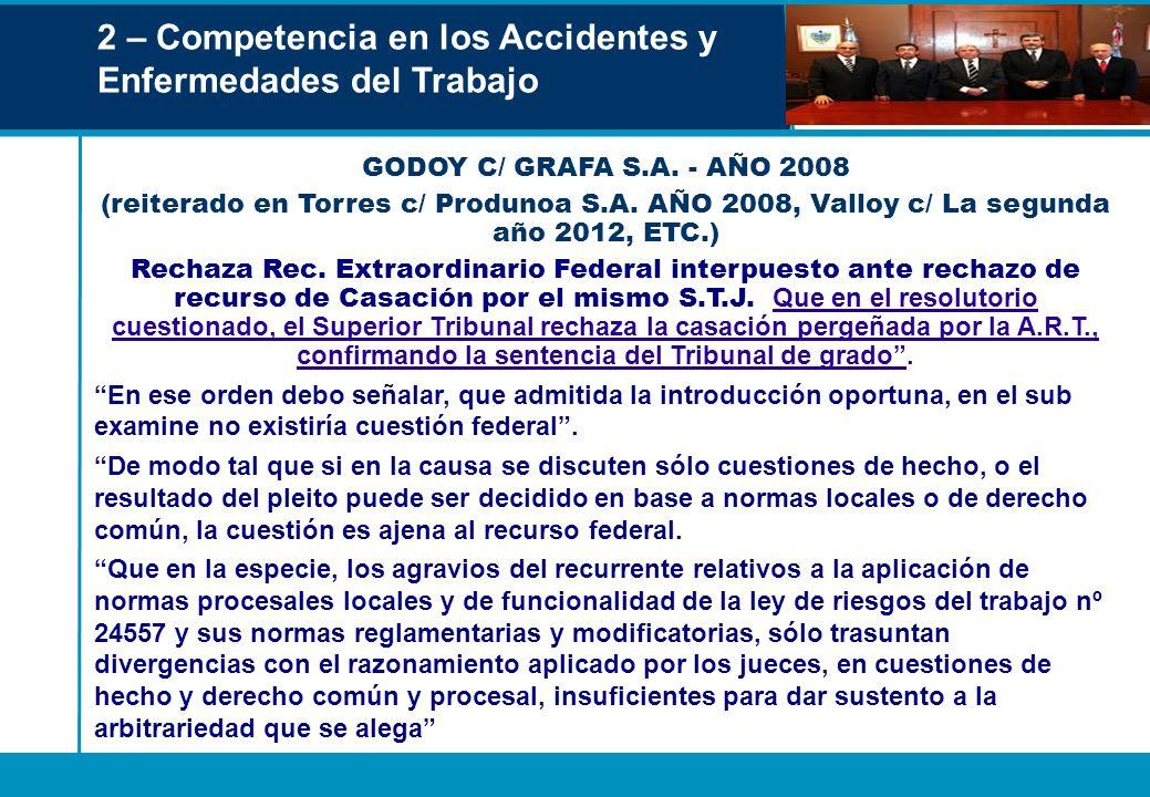 2 – Competencia en los Accidentes y Enfermedades del Trabajo GODOY C/ GRAFA S.A. - AÑO 2008 (reiterado en Torres c/ Produnoa S.A. AÑO 2008, Valloy c/