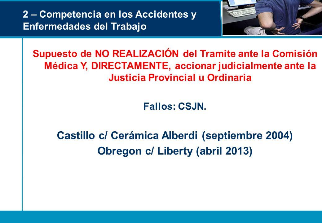 2 – Competencia en los Accidentes y Enfermedades del Trabajo Supuesto de NO REALIZACIÓN del Tramite ante la Comisión Médica Y, DIRECTAMENTE, accionar