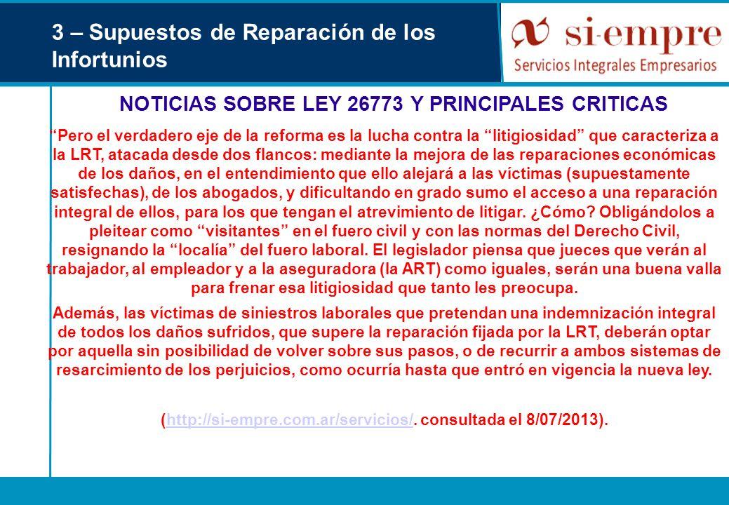 3 – Supuestos de Reparación de los Infortunios NOTICIAS SOBRE LEY 26773 Y PRINCIPALES CRITICAS Pero el verdadero eje de la reforma es la lucha contra