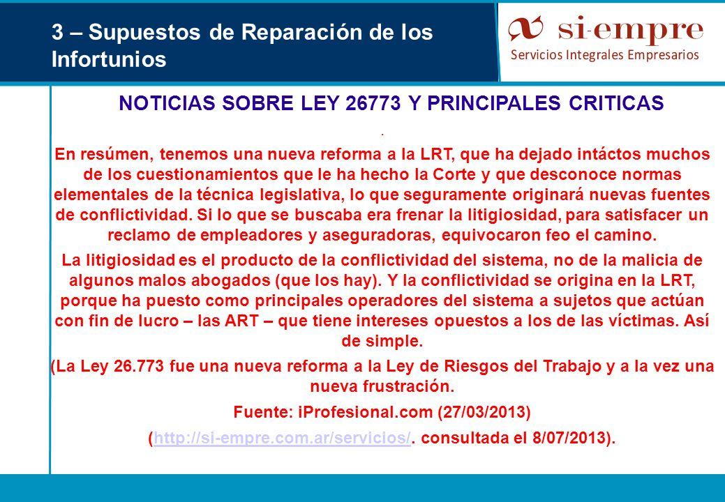 3 – Supuestos de Reparación de los Infortunios NOTICIAS SOBRE LEY 26773 Y PRINCIPALES CRITICAS. En resúmen, tenemos una nueva reforma a la LRT, que ha
