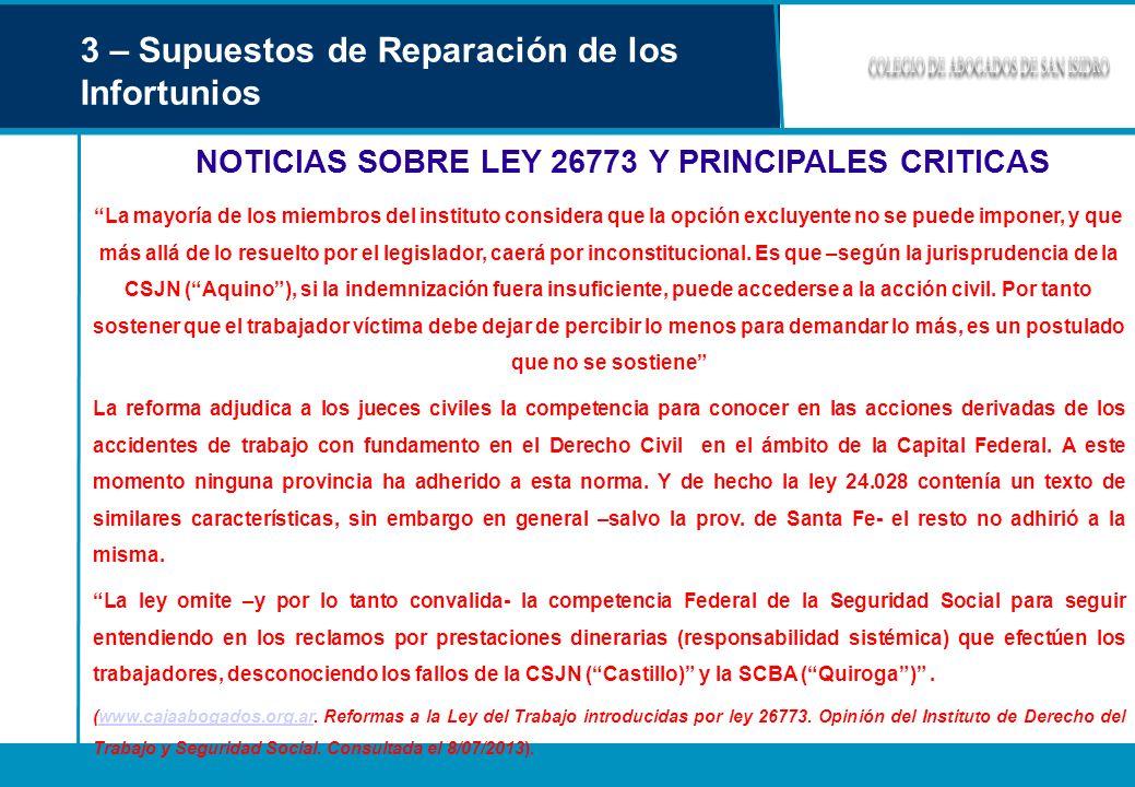 3 – Supuestos de Reparación de los Infortunios NOTICIAS SOBRE LEY 26773 Y PRINCIPALES CRITICAS La mayoría de los miembros del instituto considera que