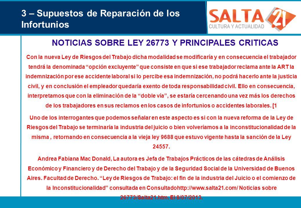 3 – Supuestos de Reparación de los Infortunios NOTICIAS SOBRE LEY 26773 Y PRINCIPALES CRITICAS Con la nueva Ley de Riesgos del Trabajo dicha modalidad