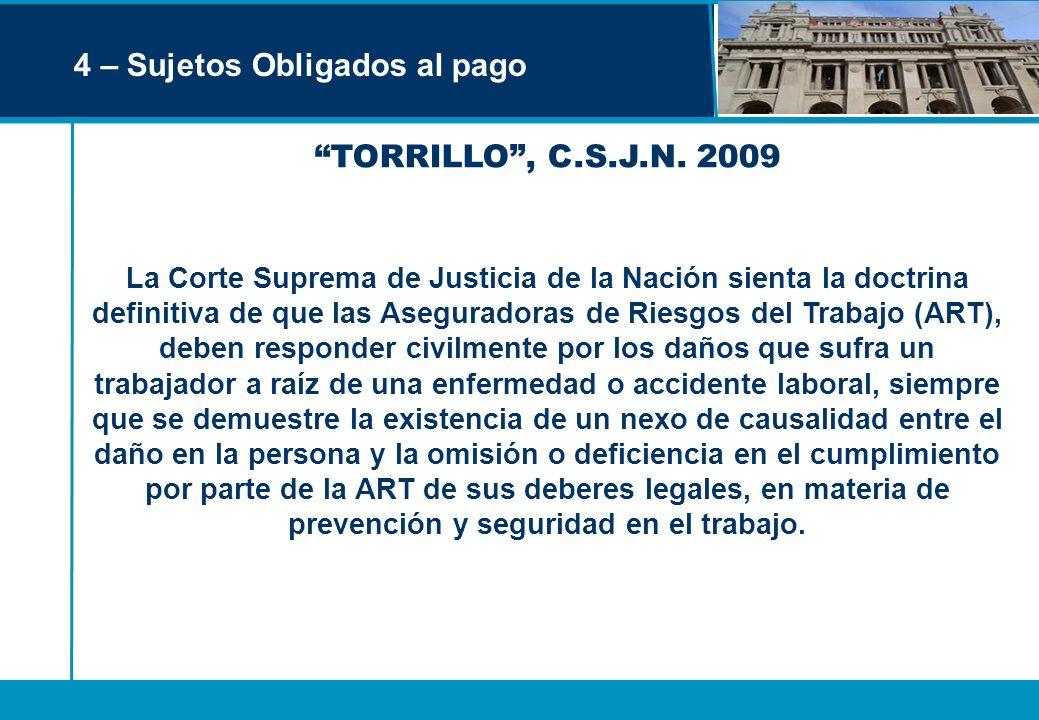 4 – Sujetos Obligados al pago TORRILLO, C.S.J.N. 2009 La Corte Suprema de Justicia de la Nación sienta la doctrina definitiva de que las Aseguradoras