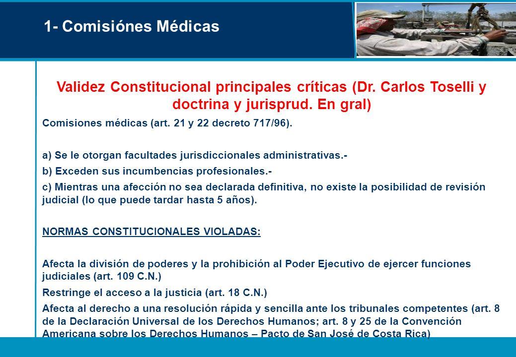 1- Comisiónes Médicas Validez Constitucional principales críticas (Dr. Carlos Toselli y doctrina y jurisprud. En gral) Comisiones médicas (art. 21 y 2