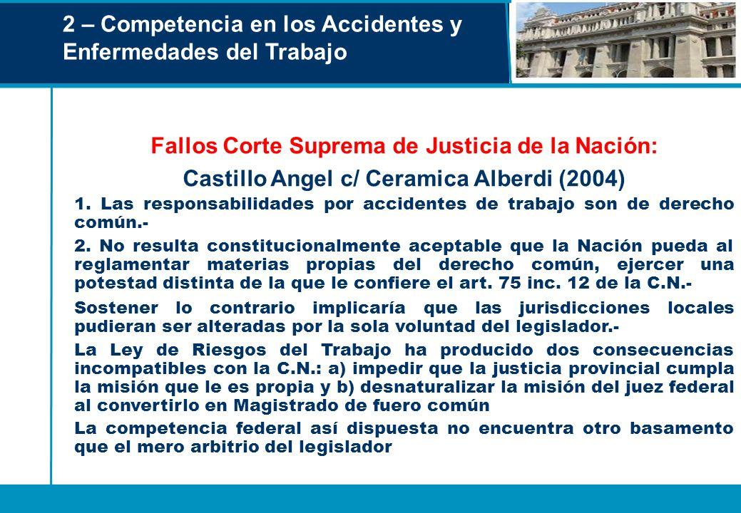 2 – Competencia en los Accidentes y Enfermedades del Trabajo Fallos Corte Suprema de Justicia de la Nación: Castillo Angel c/ Ceramica Alberdi (2004)