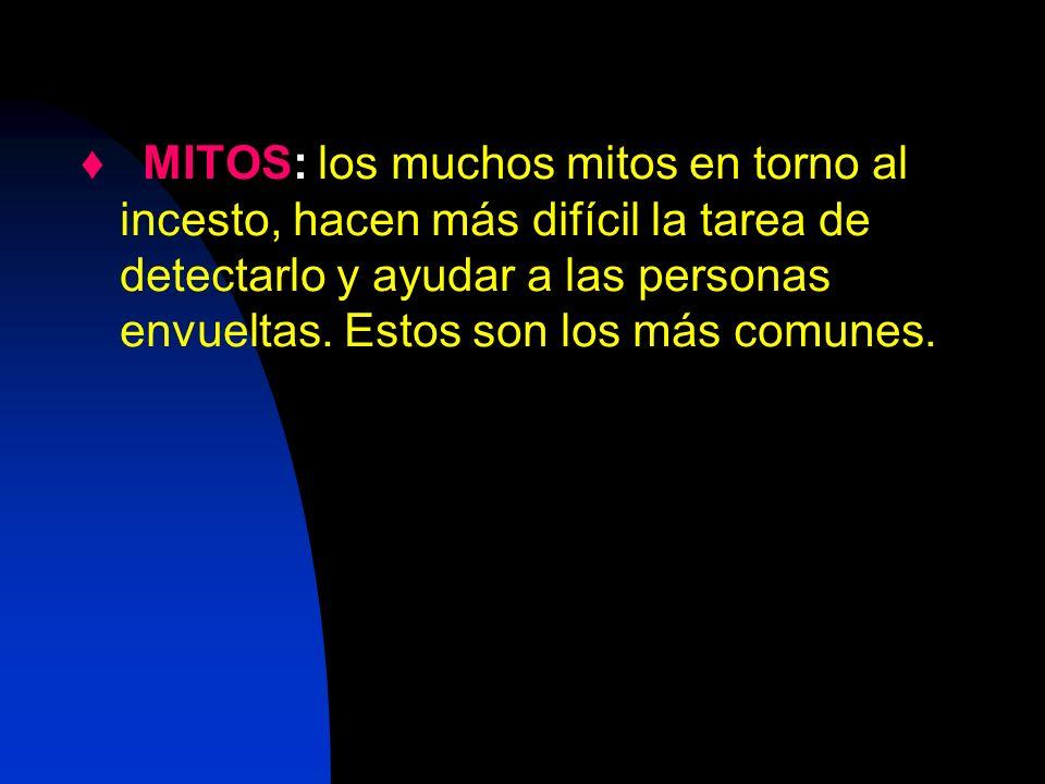 MITOS: los muchos mitos en torno al incesto, hacen más difícil la tarea de detectarlo y ayudar a las personas envueltas. Estos son los más comunes.