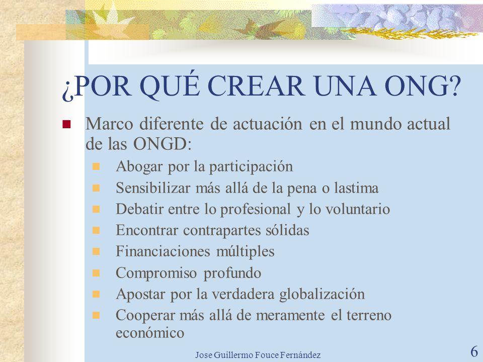 Jose Guillermo Fouce Fernández 5 ¿POR QUÉ CREAR UNA ONG? El papel de la psicología en general y la psicología social en particular en la intervención