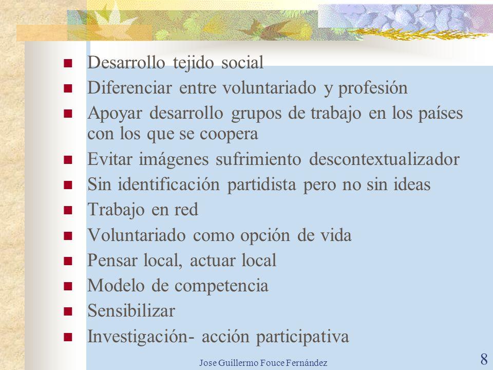 Jose Guillermo Fouce Fernández 7 PRINCIPIOS Lo estructural, social, político o colectivo en la base de la explicación de las desigualdades Ópticas glo