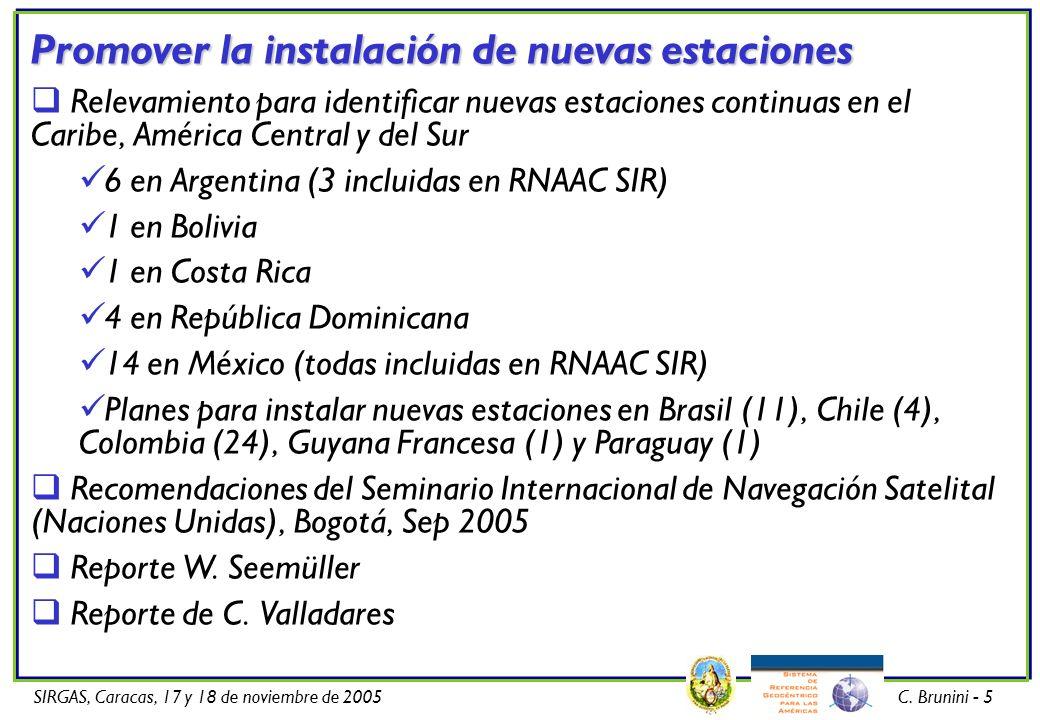 SIRGAS, Caracas, 17 y 18 de noviembre de 2005C. Brunini - 5 Promover la instalación de nuevas estaciones Relevamiento para identificar nuevas estacion
