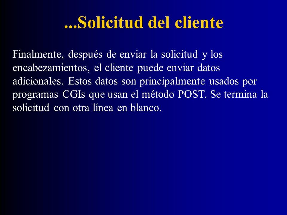 ...Solicitud del cliente Finalmente, después de enviar la solicitud y los encabezamientos, el cliente puede enviar datos adicionales. Estos datos son