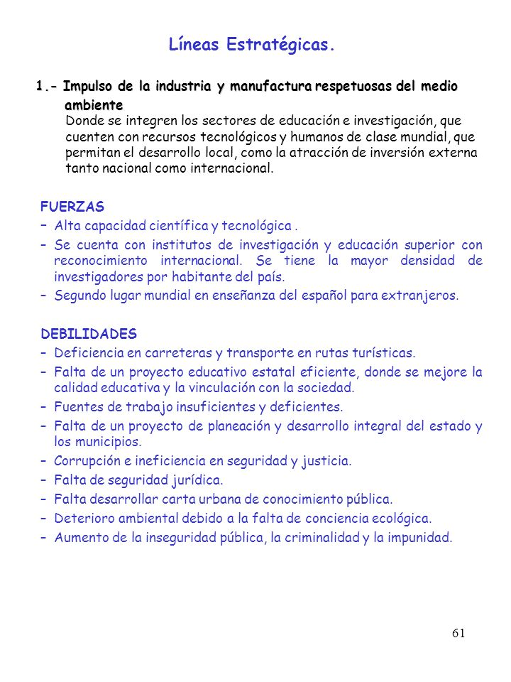61 Líneas Estratégicas. 1.- Impulso de la industria y manufactura respetuosas del medio 1.- Impulso de la industria y manufactura respetuosas del medi