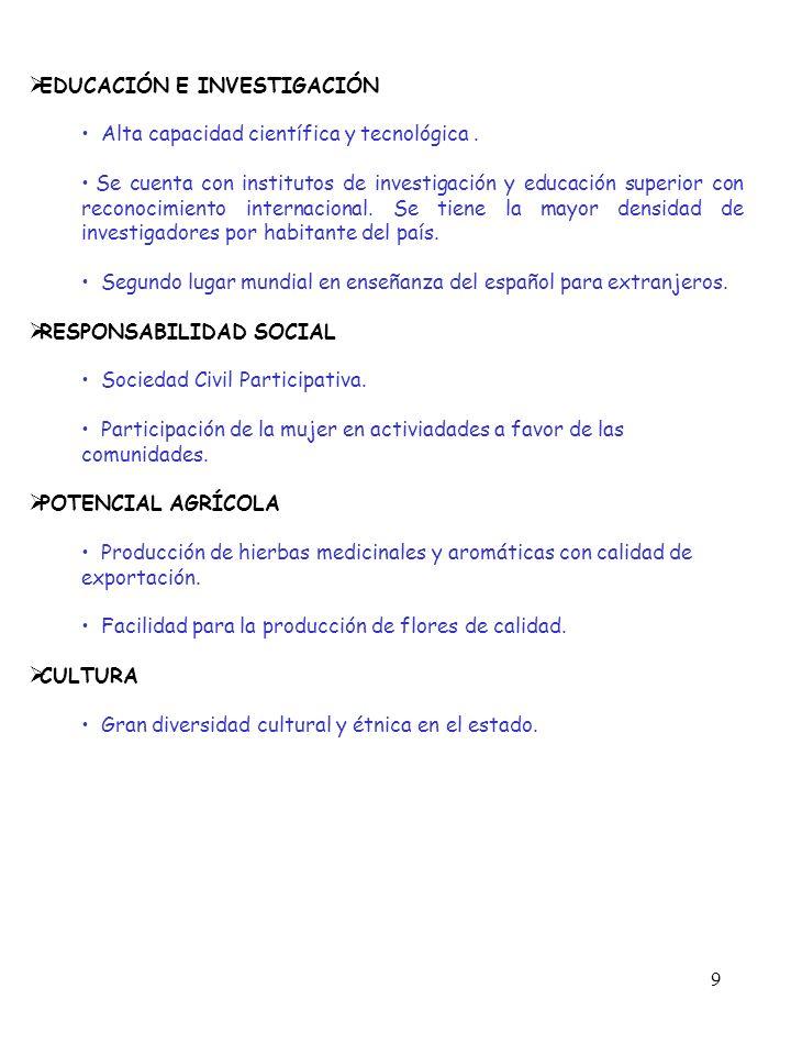 9 EDUCACIÓN E INVESTIGACIÓN Alta capacidad científica y tecnológica.