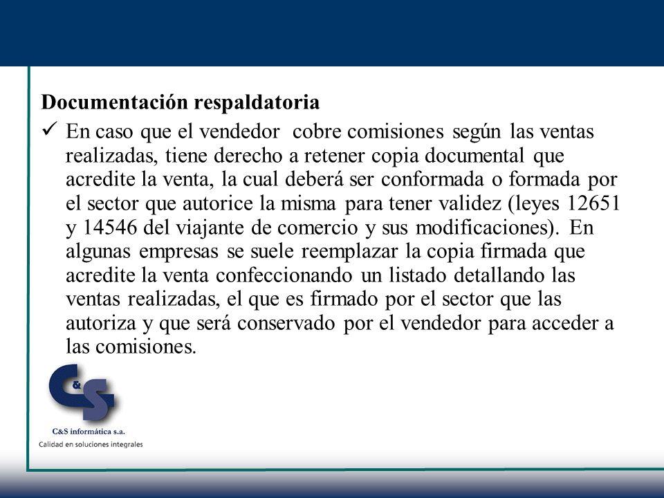 Documentación respaldatoria En caso que el vendedor cobre comisiones según las ventas realizadas, tiene derecho a retener copia documental que acredit