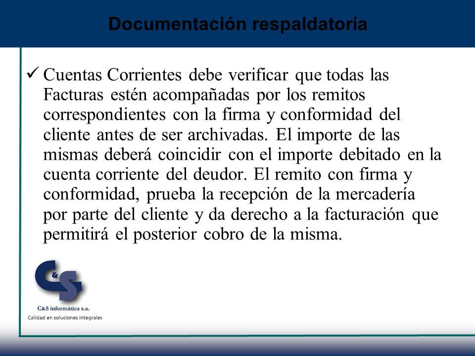 Cuentas Corrientes debe verificar que todas las Facturas estén acompañadas por los remitos correspondientes con la firma y conformidad del cliente ant