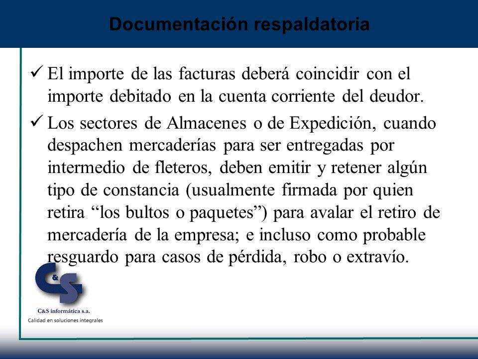 El importe de las facturas deberá coincidir con el importe debitado en la cuenta corriente del deudor. Los sectores de Almacenes o de Expedición, cuan