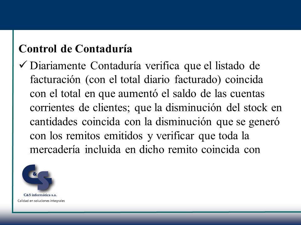 Control de Contaduría Diariamente Contaduría verifica que el listado de facturación (con el total diario facturado) coincida con el total en que aumen