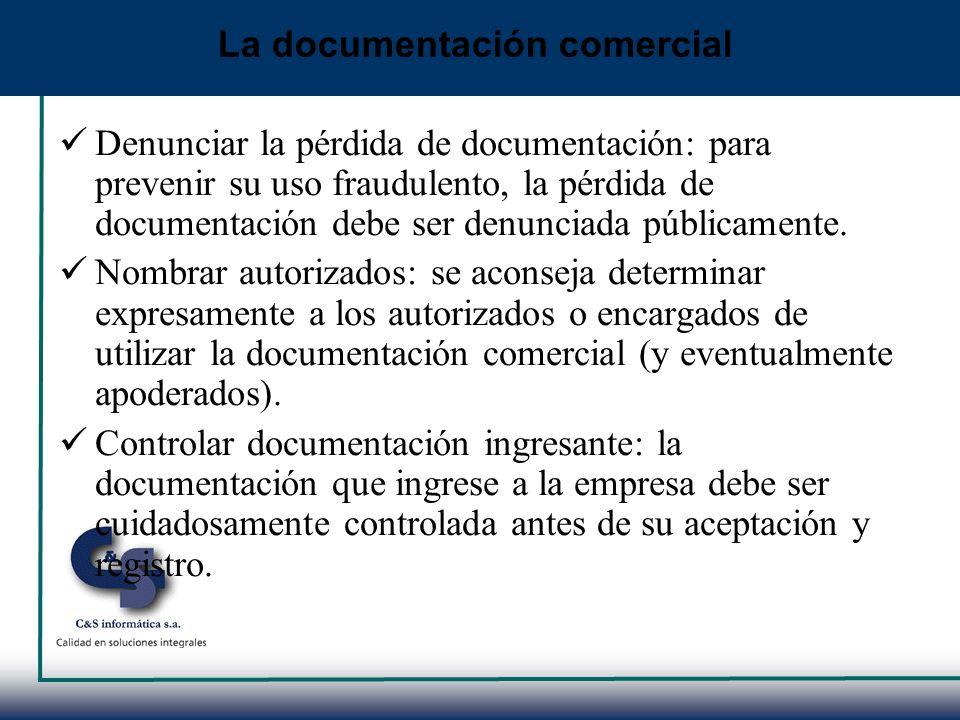 Denunciar la pérdida de documentación: para prevenir su uso fraudulento, la pérdida de documentación debe ser denunciada públicamente. Nombrar autoriz