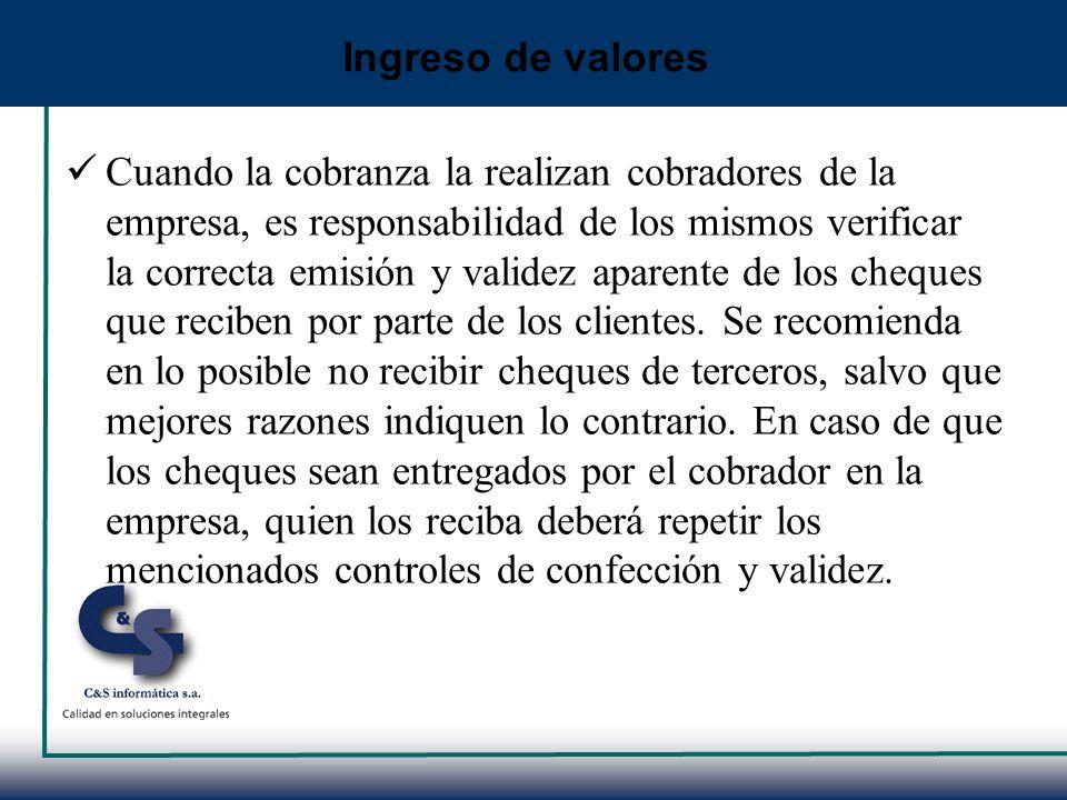 Cuando la cobranza la realizan cobradores de la empresa, es responsabilidad de los mismos verificar la correcta emisión y validez aparente de los cheq