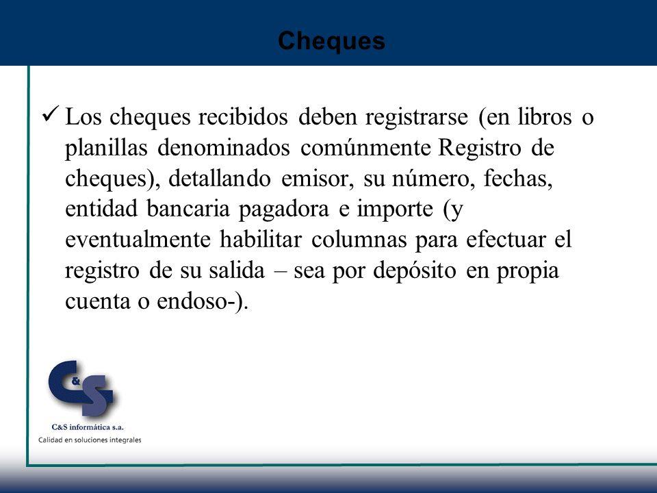 Los cheques recibidos deben registrarse (en libros o planillas denominados comúnmente Registro de cheques), detallando emisor, su número, fechas, enti