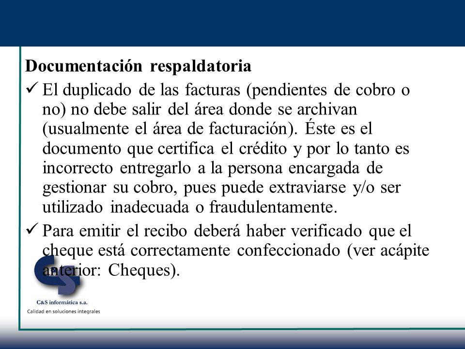 Documentación respaldatoria El duplicado de las facturas (pendientes de cobro o no) no debe salir del área donde se archivan (usualmente el área de fa