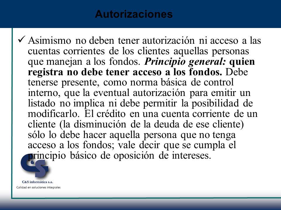 Asimismo no deben tener autorización ni acceso a las cuentas corrientes de los clientes aquellas personas que manejan a los fondos. Principio general: