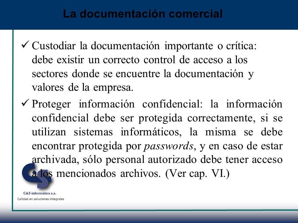 Custodiar la documentación importante o crítica: debe existir un correcto control de acceso a los sectores donde se encuentre la documentación y valor