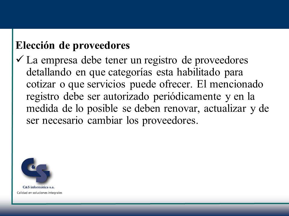 Elección de proveedores La empresa debe tener un registro de proveedores detallando en que categorías esta habilitado para cotizar o que servicios pue