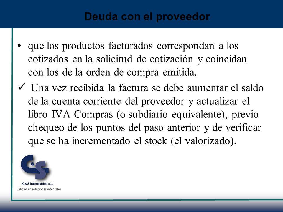 que los productos facturados correspondan a los cotizados en la solicitud de cotización y coincidan con los de la orden de compra emitida. Una vez rec