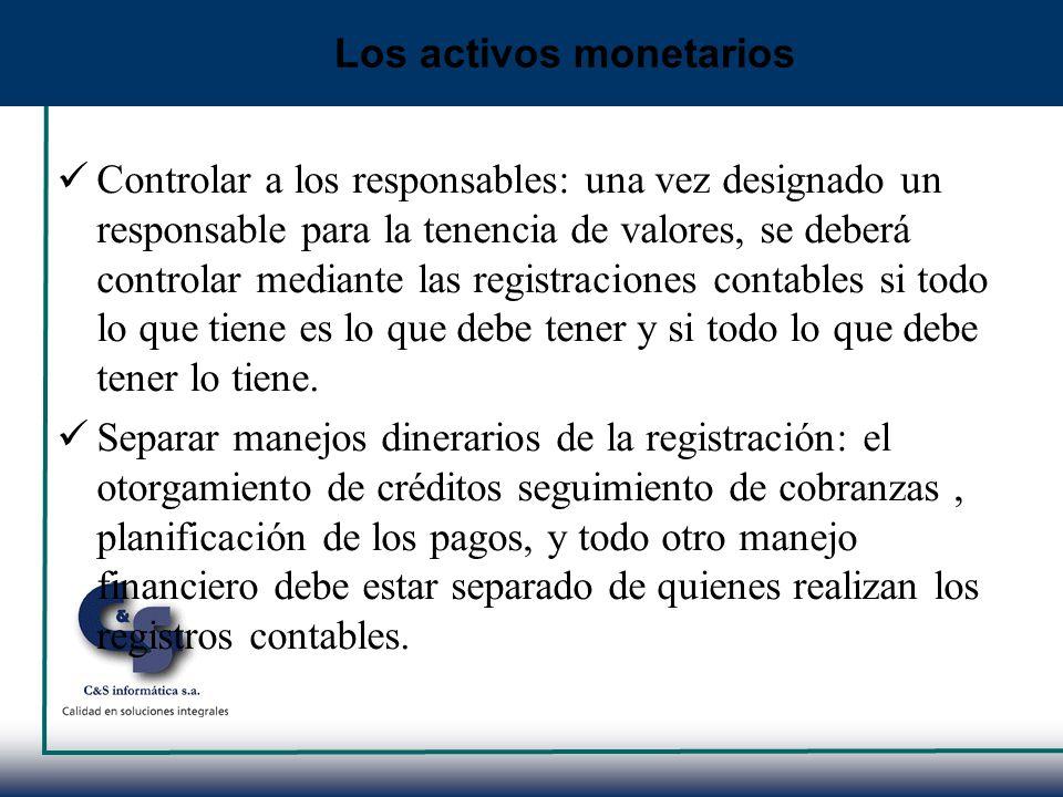 Controlar a los responsables: una vez designado un responsable para la tenencia de valores, se deberá controlar mediante las registraciones contables
