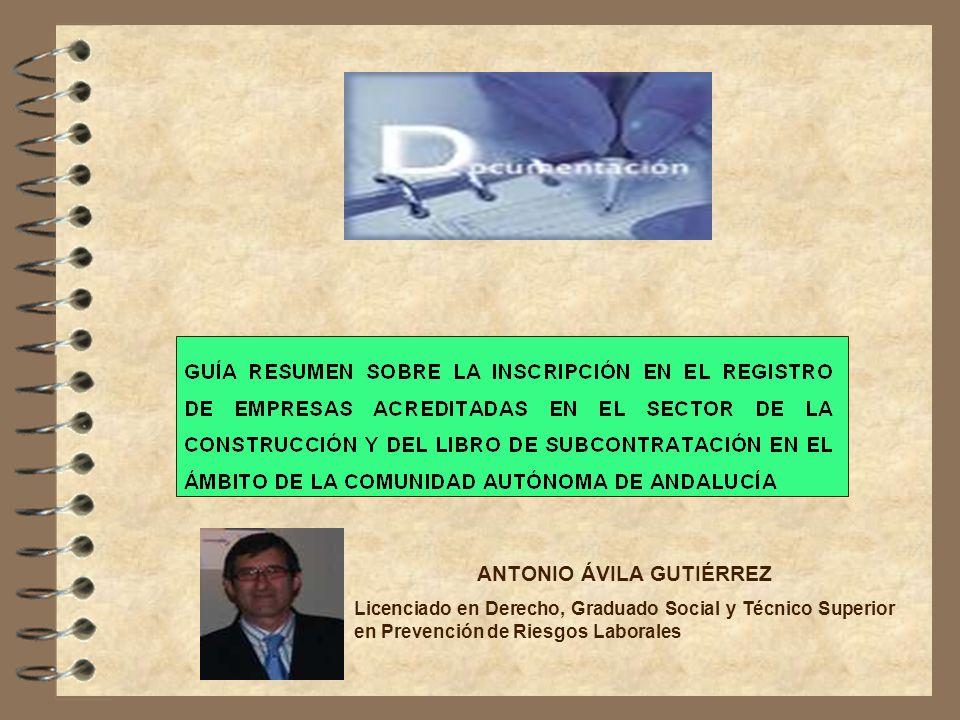 ANTONIO ÁVILA GUTIÉRREZ Licenciado en Derecho, Graduado Social y Técnico Superior en Prevención de Riesgos Laborales