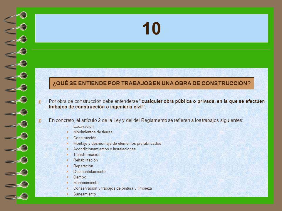 10 ¿DESDE QUÉ MOMENTO ES OBLIGATORIO INSCRIBIRSE? 4 Por obra de construcción debe entenderse
